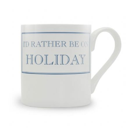 """I'd Rather Be On Holiday"" fine bone china mug from Stubbs Mugs"